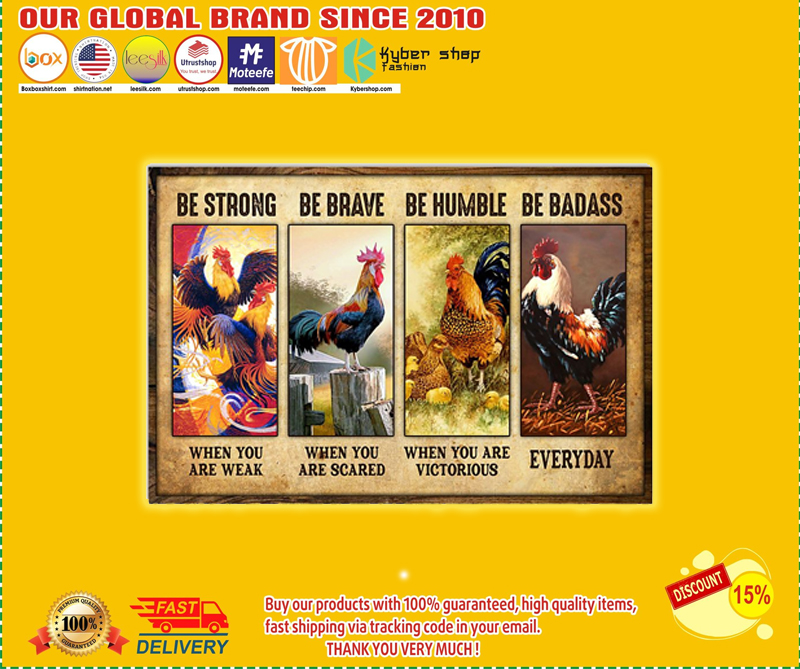 Chicken be strong be brave be humble be badass poster - EDITION LIMITED BBS