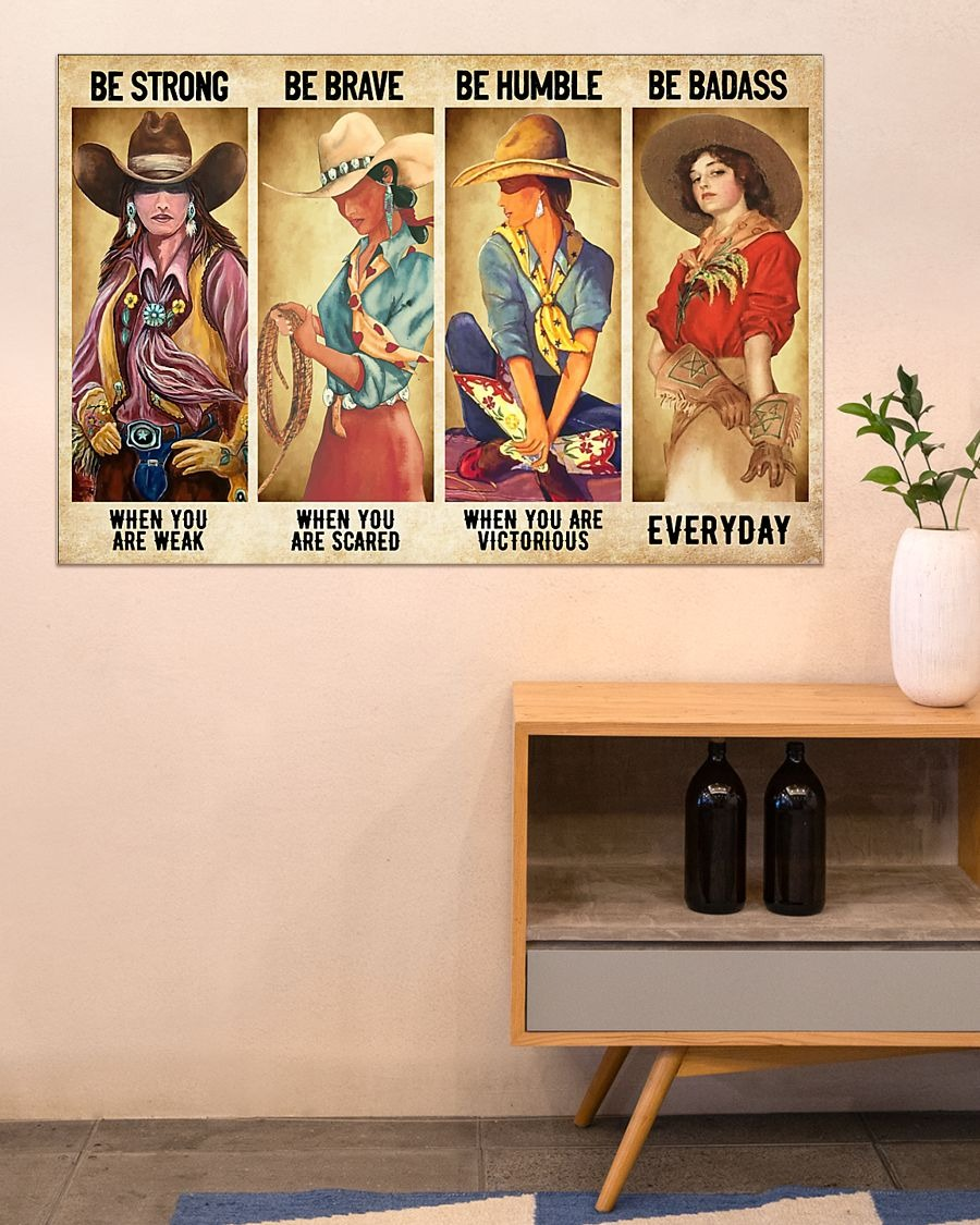 Cowgirl be strong be brave be humble be badass poster - LIMITED EDITION
