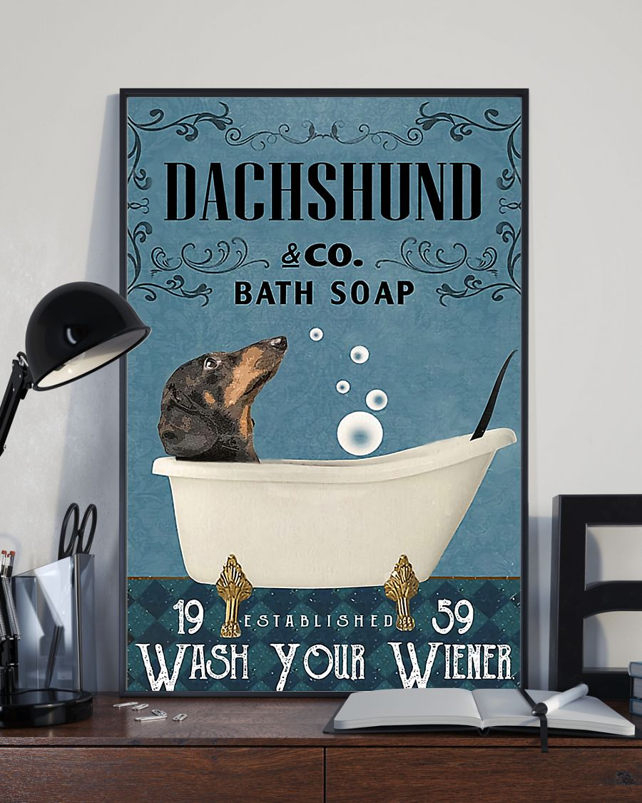Dachshund and co bath soap wash your wiener poster - LIMITED EDITION