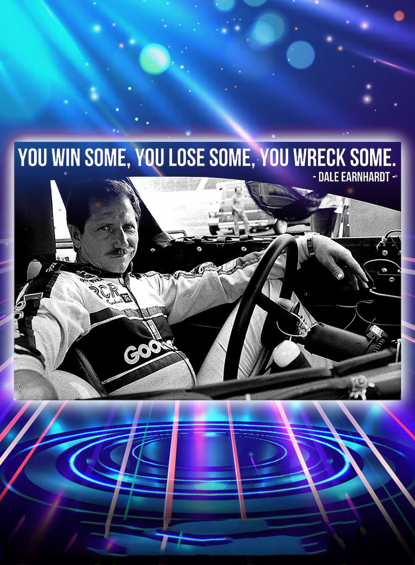 Dale earnhardt you win some you lose some you wreck some poster - A1