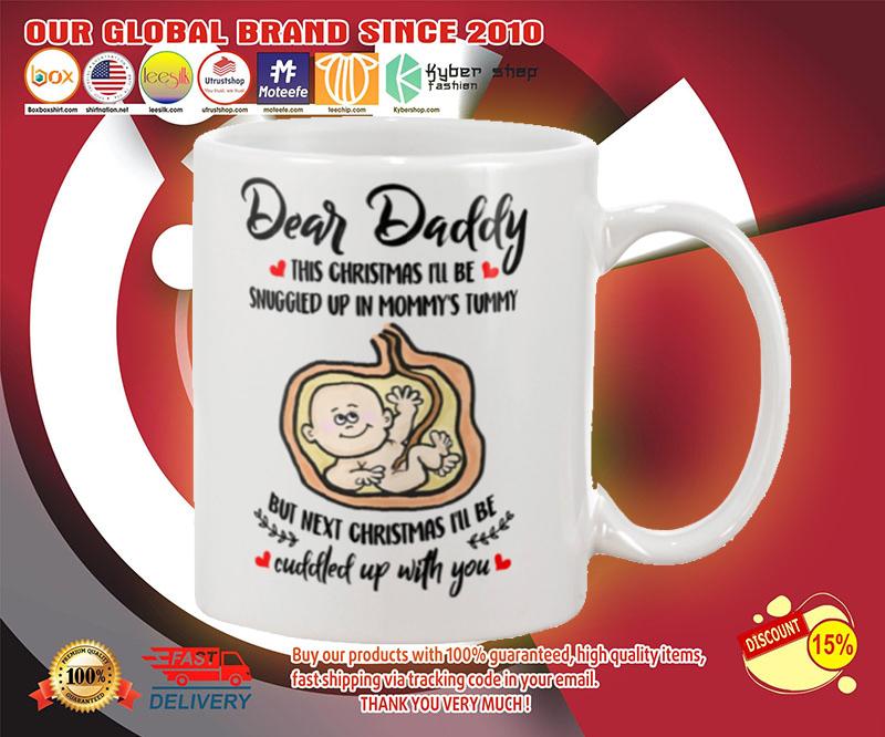 Dear daddy this christmas i'll be snuggled up in mommy's tummy mug