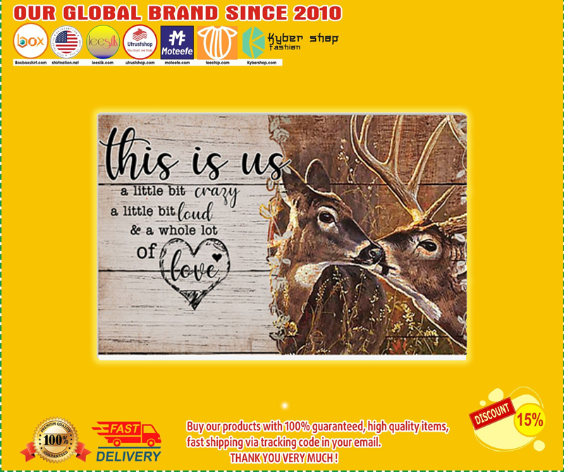 Deer this is us a little crazy custom personalized name poster - LIMITED EDITION BBS