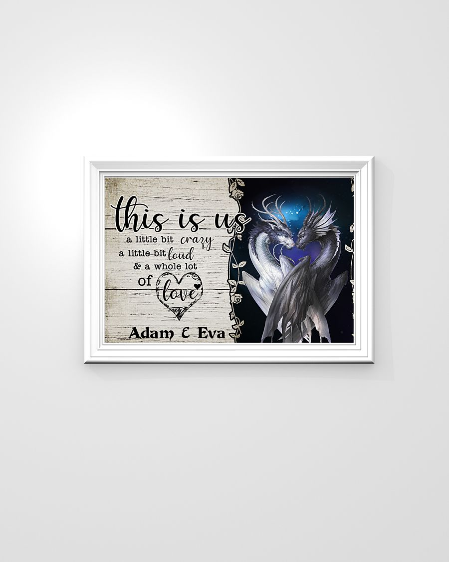 Dragon this is us a little crazy custom personalized name poster – LIMITED EDITION