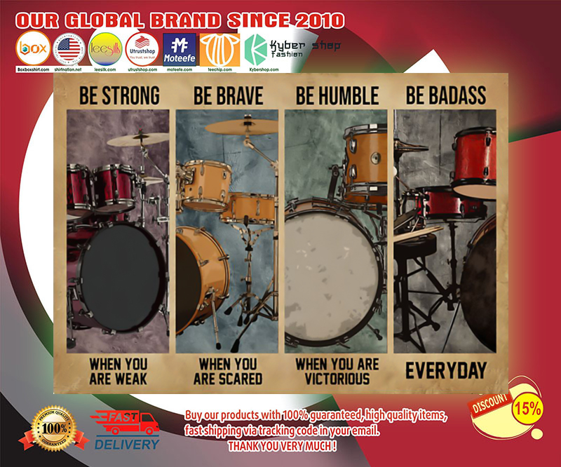 Drum be strong be brave be humble be badass poster