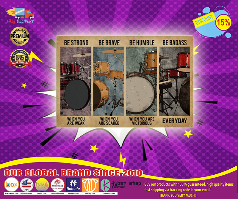 Drum be strong be brave be humble be badass poster1