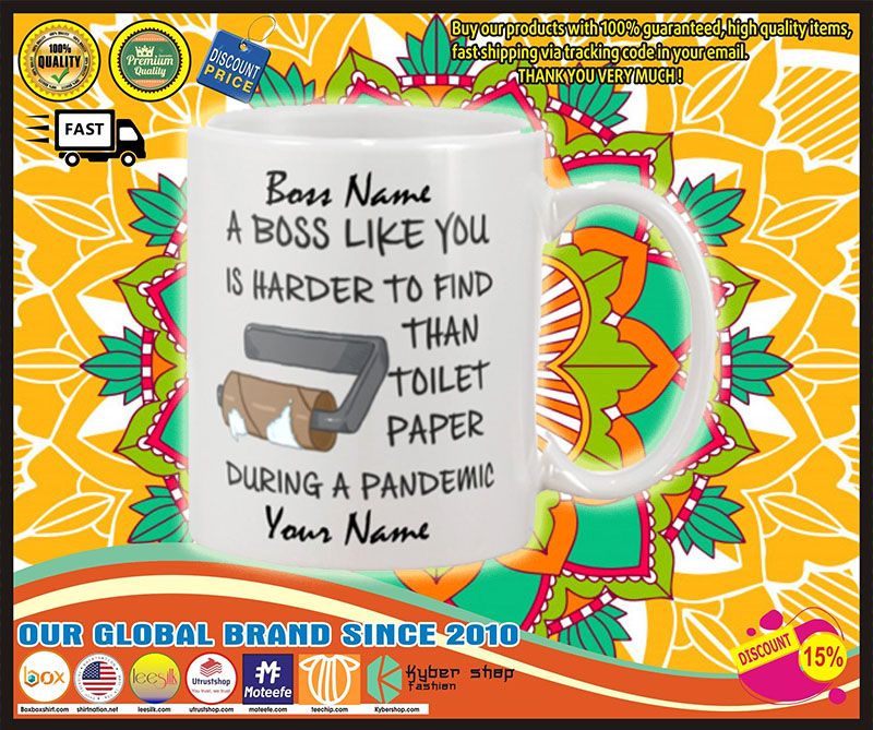 During pandemic A boss like you is harder to find than toilet paper custom personalised name – LIMITED EDITION