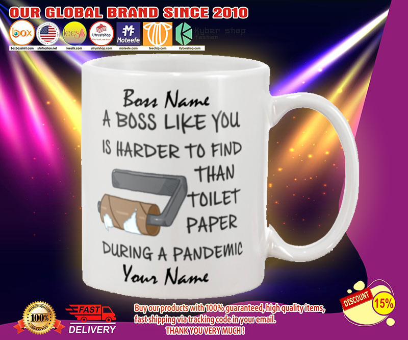 During pandemic A boss like you is harder to find than toilet paper custom personalised name