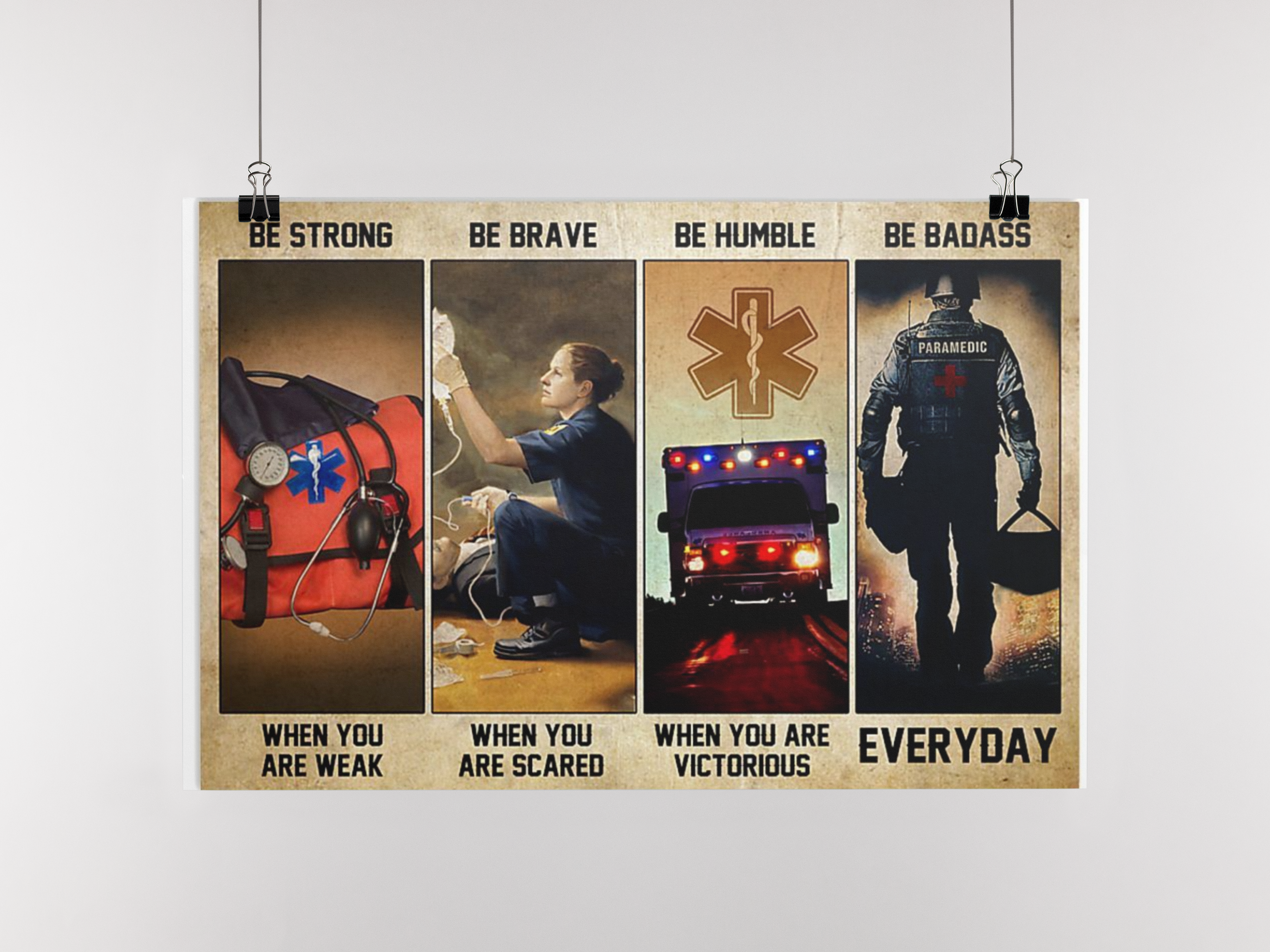 Emergency Medical Technicians EMT be strong be brave be humble be badass poster