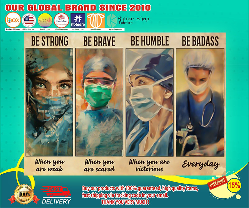 Female physicians nurse be strong be brave be humble be badass poster