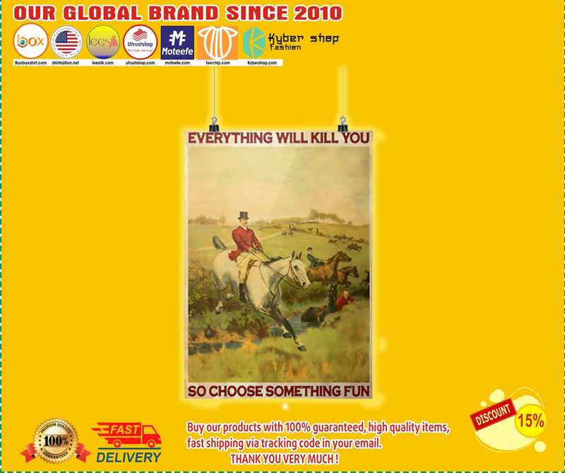 Fox hungting everything will kill you so choose something fun poster - LIMITED EDITION BBS