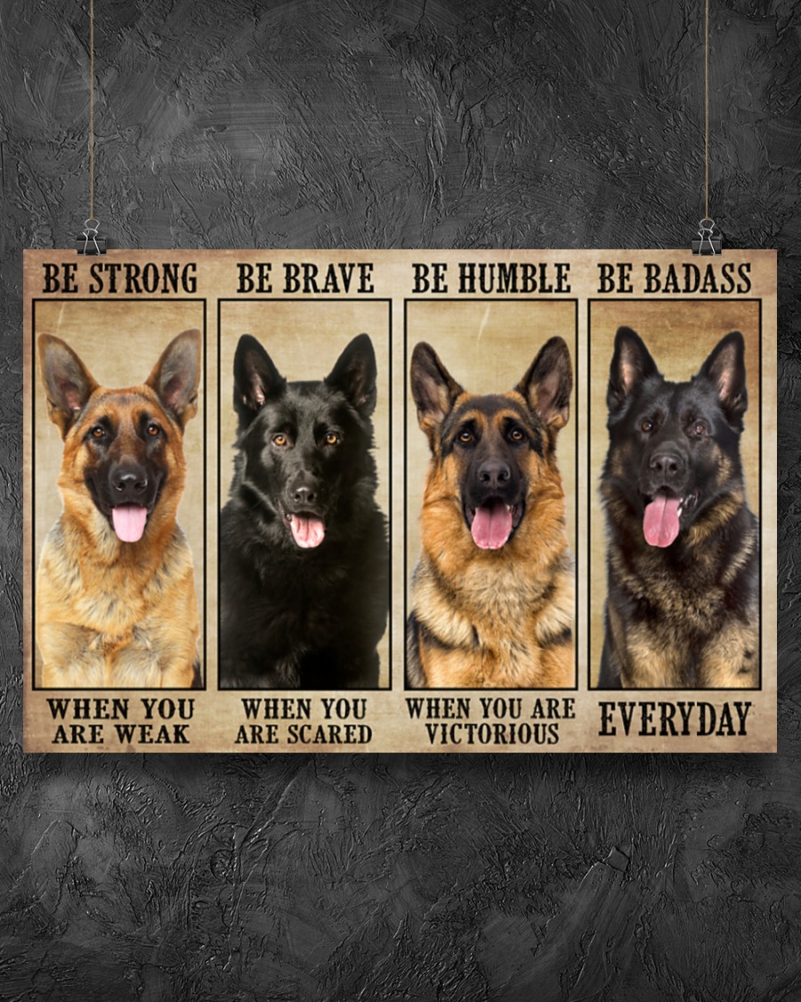 German Sherpherd  be strong be brave be humble be badass poster – LIMITED EDITION