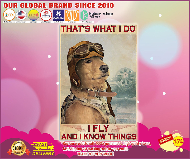 Golden Retriever that's what I do I fly and I know things poster - LIMITED EDITION BBS