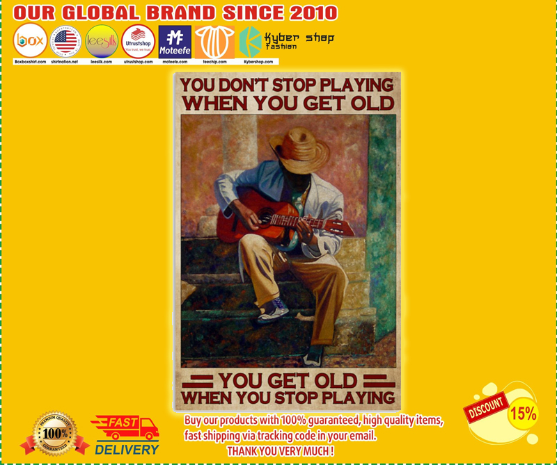 Guitar you don't stop playing when you get old poster - LIMITED EDITION BBS