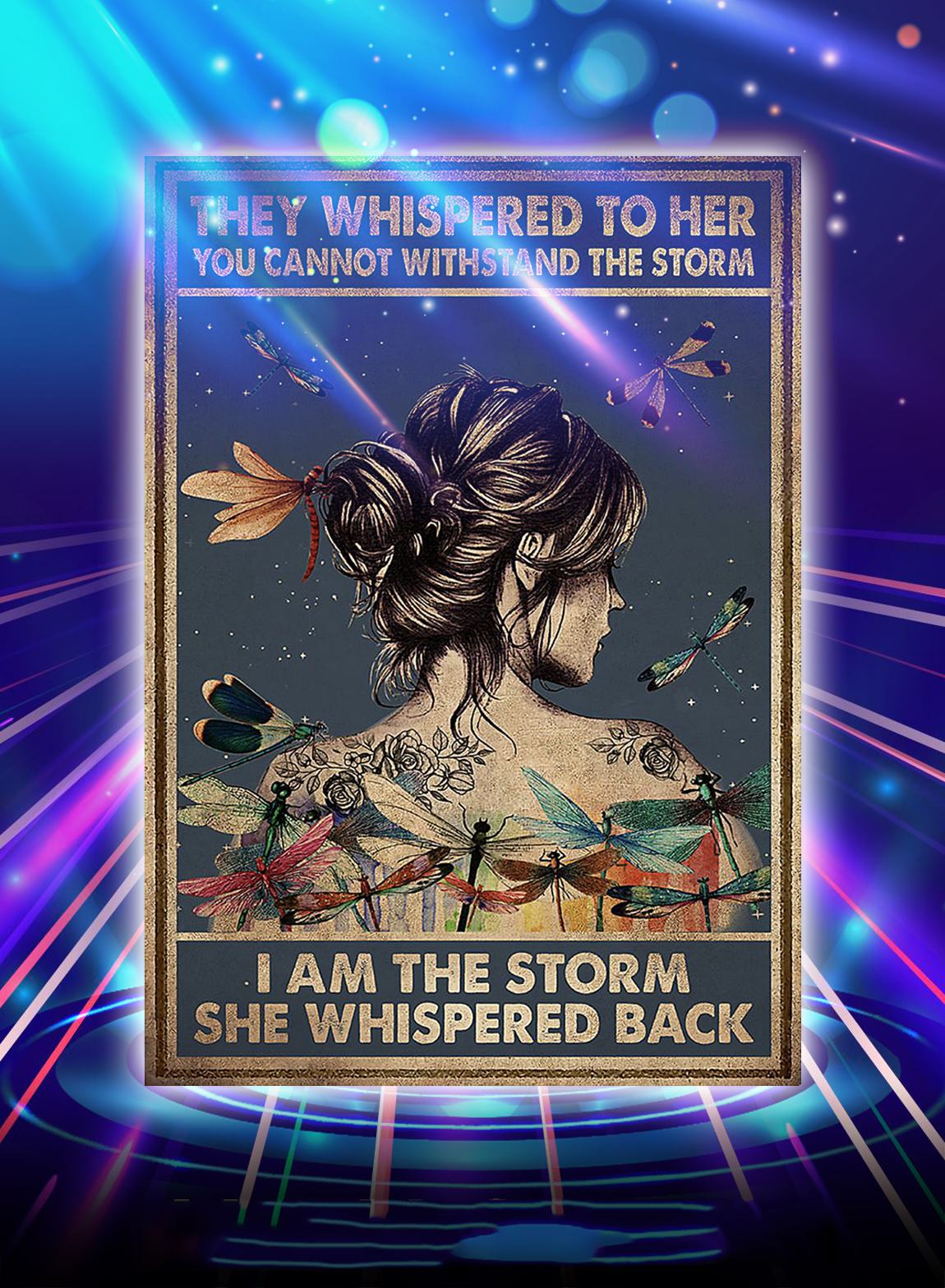 Hippie dragonfly they whispered to her you can not withstand the storm poster - A2