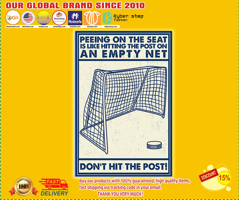 Hockey Peeing on the seat is like hitting the post on an empty net don't hit the post poster - LIMITED EDITION BBS