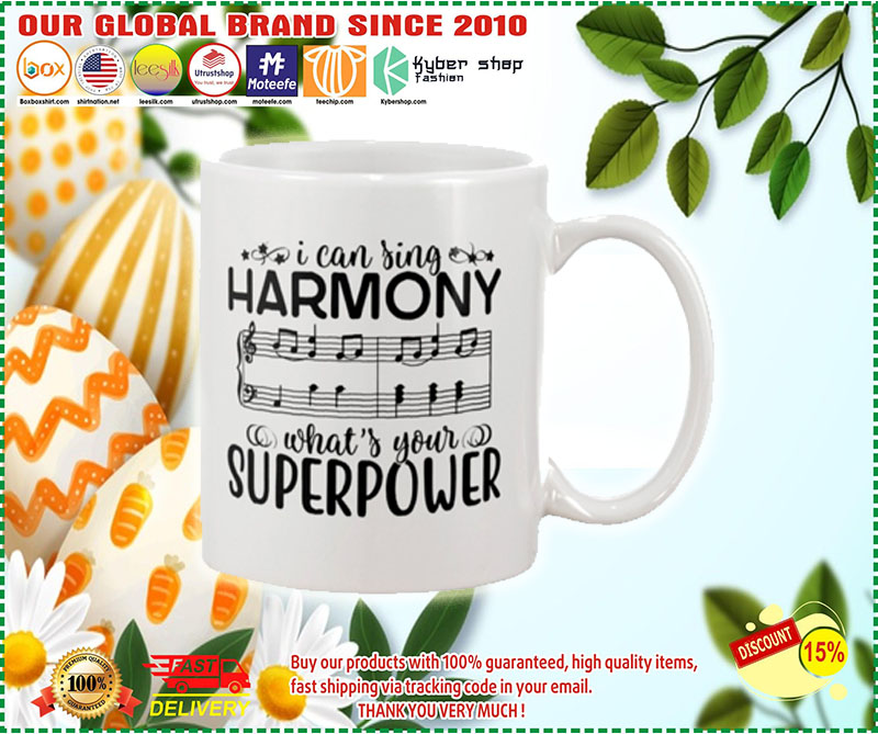 I can sing harmony what's your superpower mug