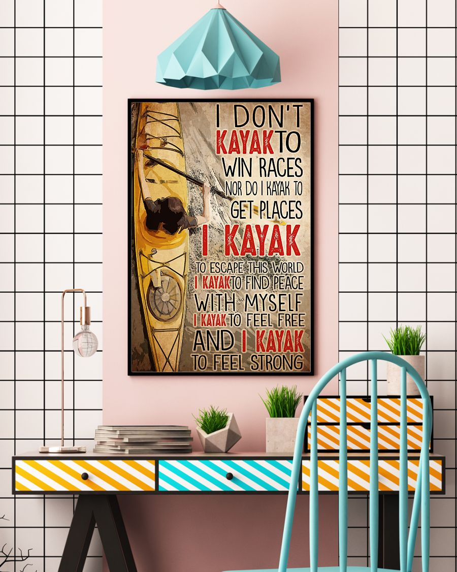 I dont kayak to win races nor do I kayak to get places poster