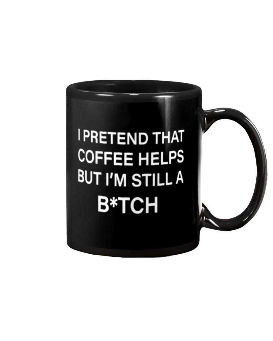 I pretend that coffee helps but i'm still a bitch mug