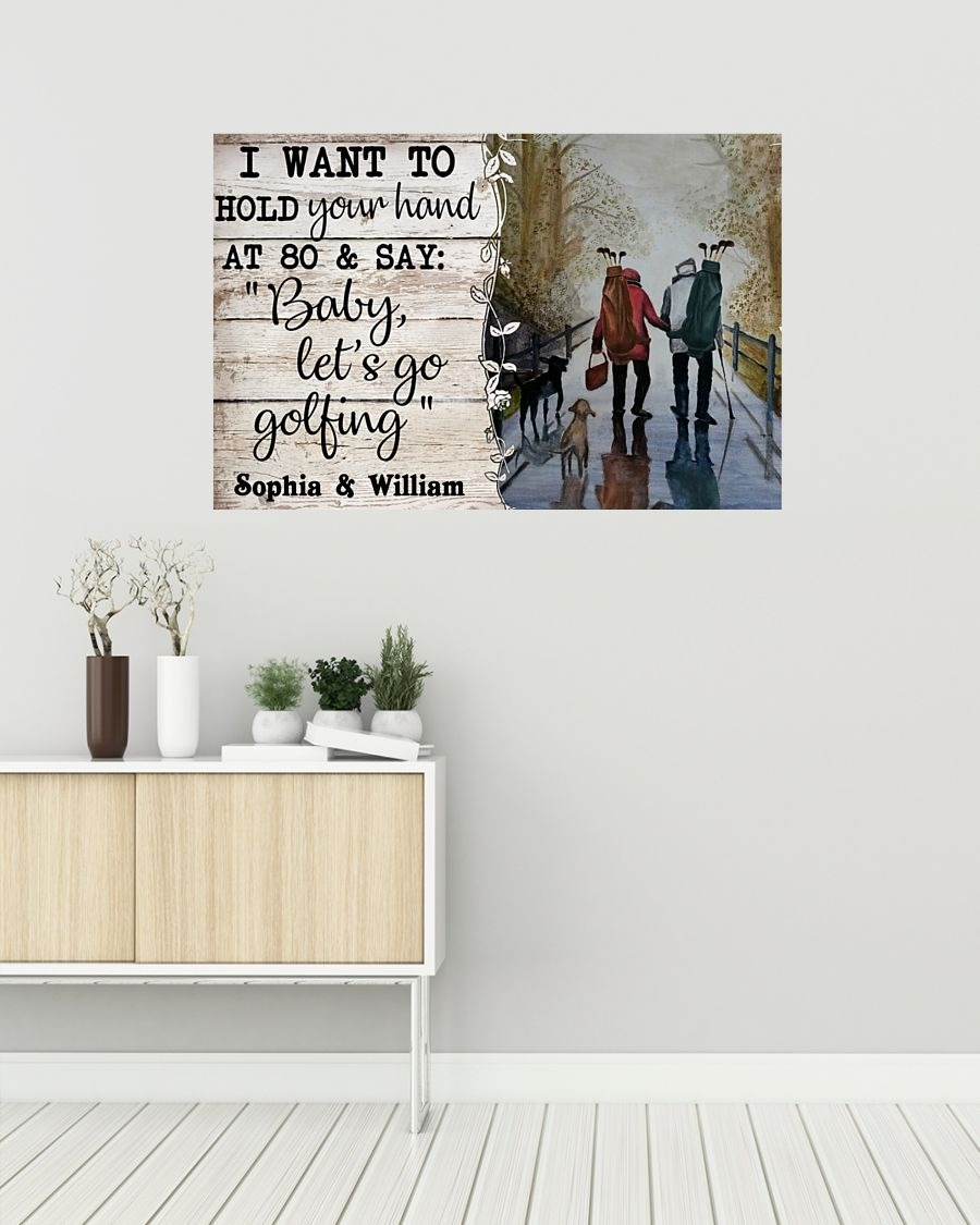 I want to hold your hand at 80 and say baby let's go golfing poster - LIMITED EDITION BBS