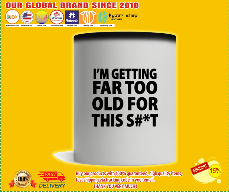 I'm getting far too old for this shit mug - LIMITED EDITION BBS