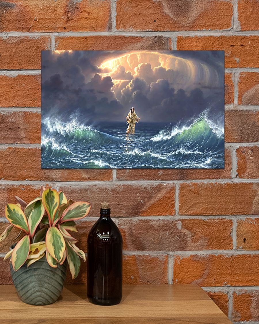 In the storm jesus walked to the water poster