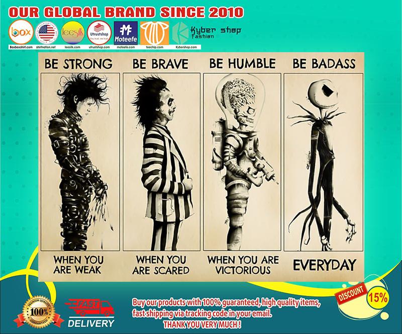 Jack Skellington Mars attacks Edward Scissorhands Beetlejuice be strong be brave be humble poster