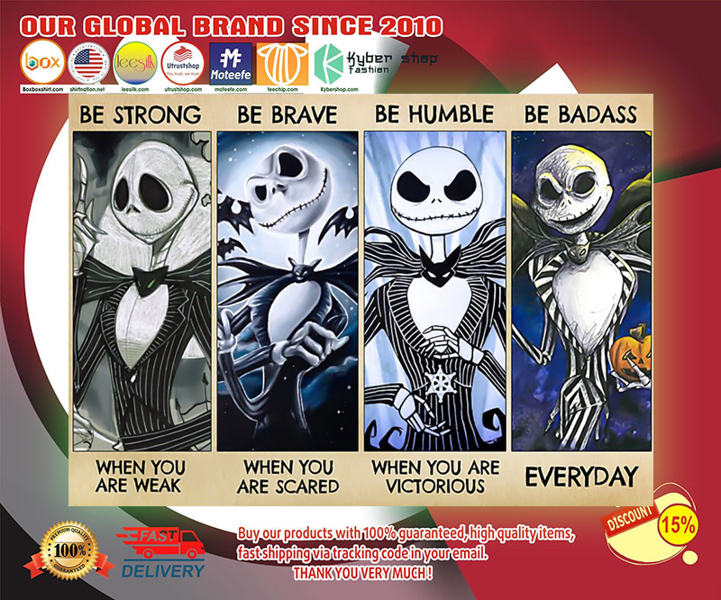 Jack Skellington be strong be brave be humble be badass poster