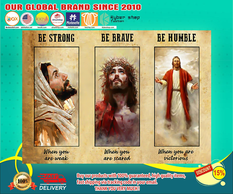 Jesus be strong be brave be humble poster