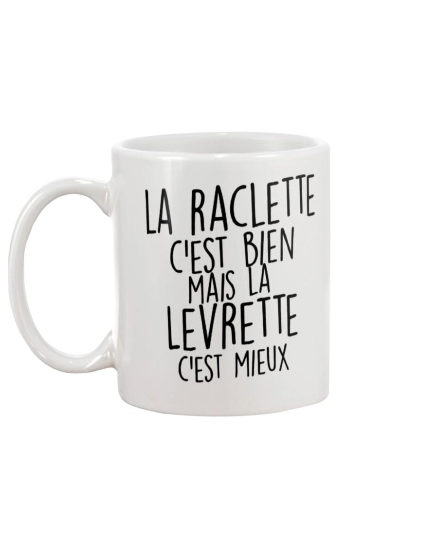 La raclette c'est bien mais la levrette c'est mieux mug