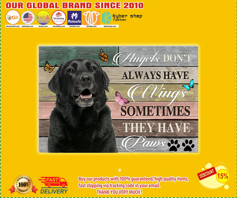 Labrador angels don't always have wings sometimes they have paws poster - EDITION LIMITED BBS