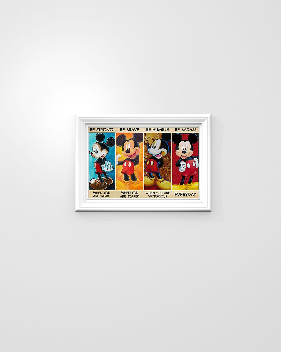 Mickey be strong be brave be humble be badass poster