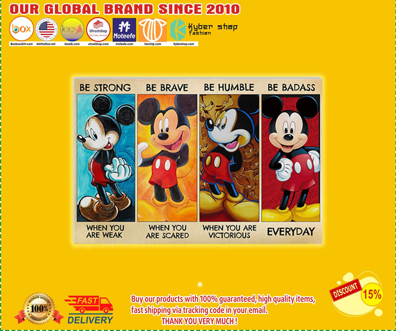 Mickey mouse be strong be brave be humble be badass poster - EDITION LIMITED BBS