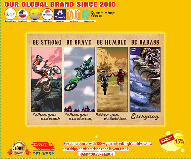 Motocross be strong be brave be humble be badass poster - LIMITED EDITION BBS