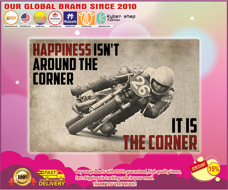 Motorcycles happiness isn't aroubd the corner it is the corner poster - LIMITED EDITION BBS