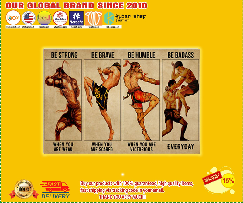 Muay Thai be strong be brave be humble be badass poster - EDITION LIMITED BBS