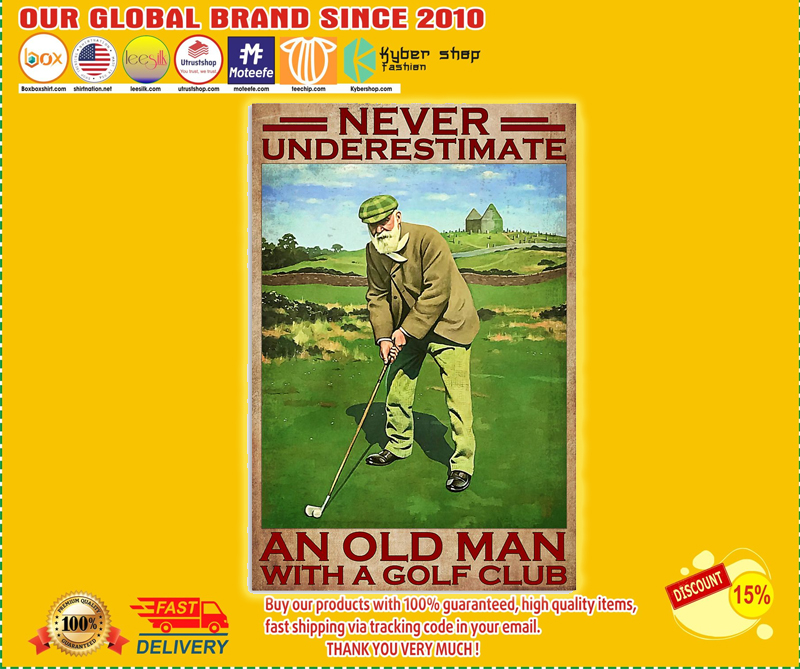 Never underestimate an old man with a golf club poster - LIMITED EDITION BBS
