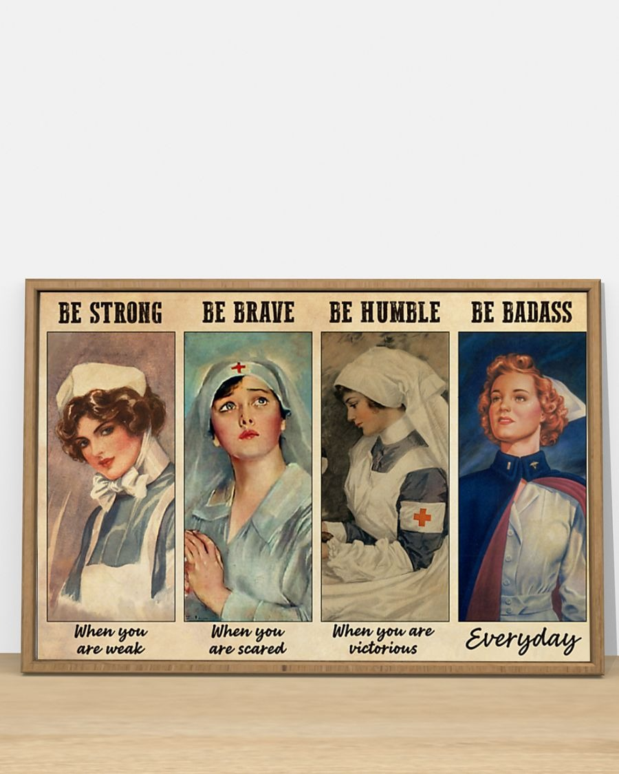 Nurses be strong be brave be humble be badass poster - LIMITED EDITION BBS