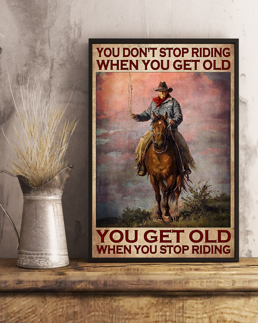Old man You don't stop riding when you get old poster