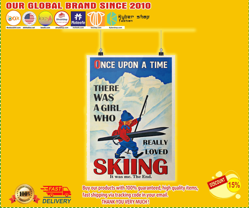 Once upon a time there was a girl who really loved skiing poster - LIMITED EDITION BBS
