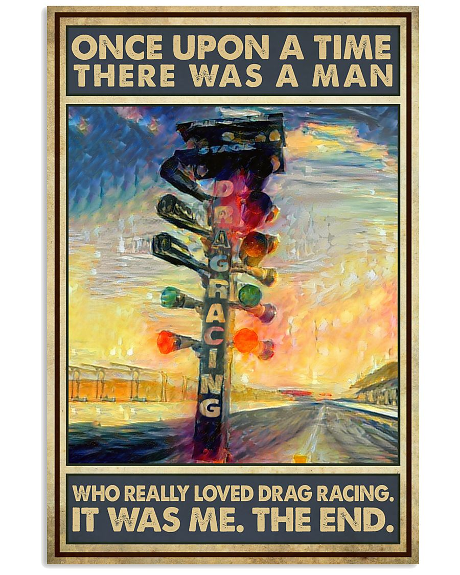 Once upon a time there was a man who really loved drag racing poster