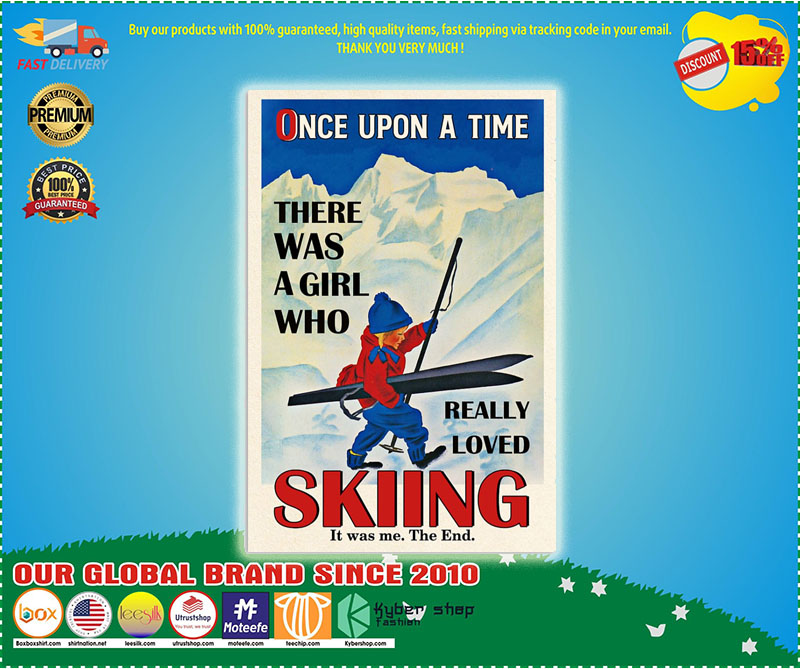 Once upon the time There was a girl who love Skiing poster – LIMITED EDITION