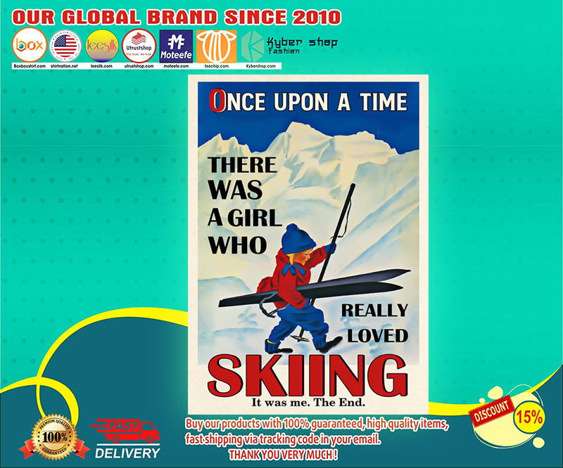Once upon the time There was a girl who love Skiing poster