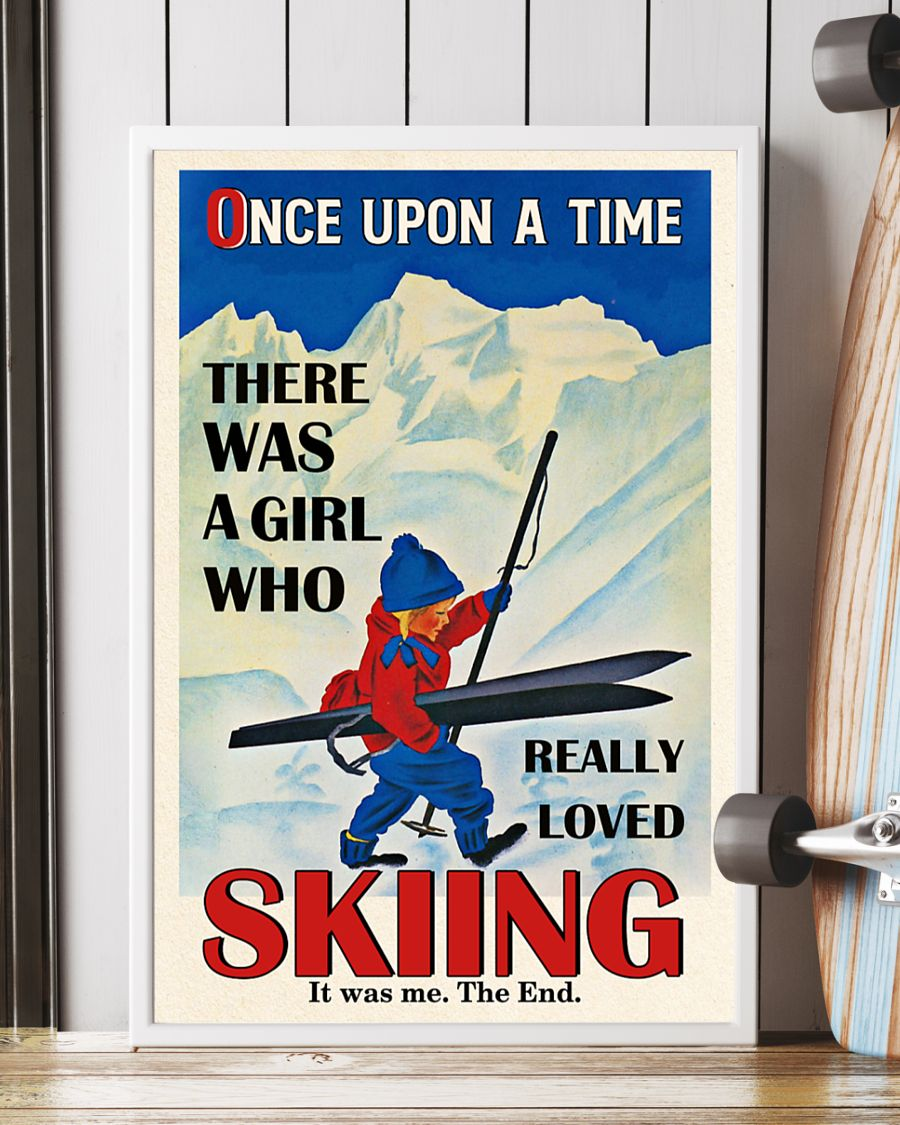 Once upon the time There was a girl who love Skiing poster - LIMITED EDITION