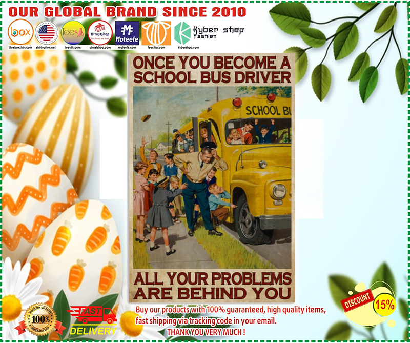 Once you become a school bus driver all your problems are behind you poster - LIMITED EDITION BBS