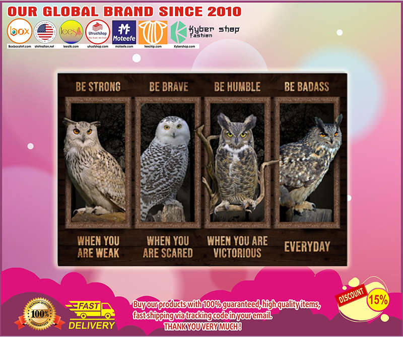 Owl be strong be brave be humble be badass poster - LIMITED EDITION BBS