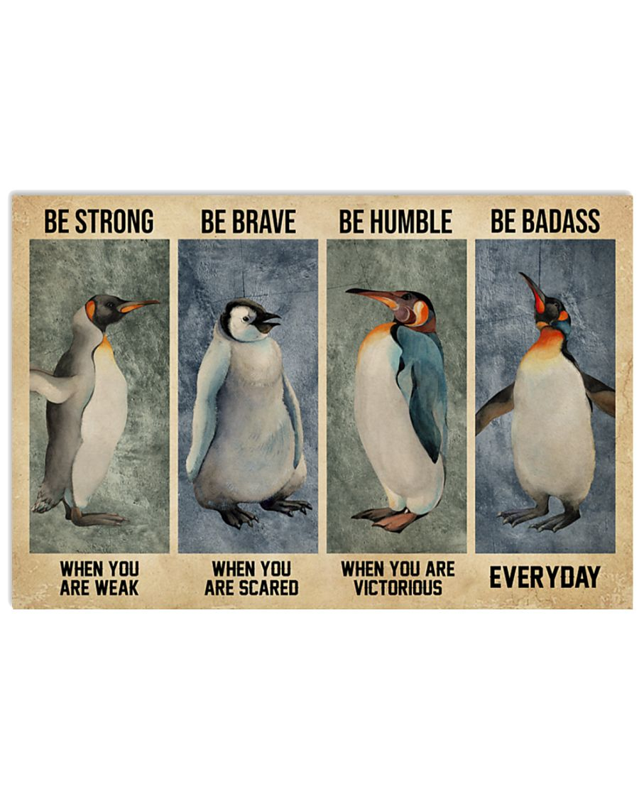 Penguin be brave be strong be humble be badass poster poster
