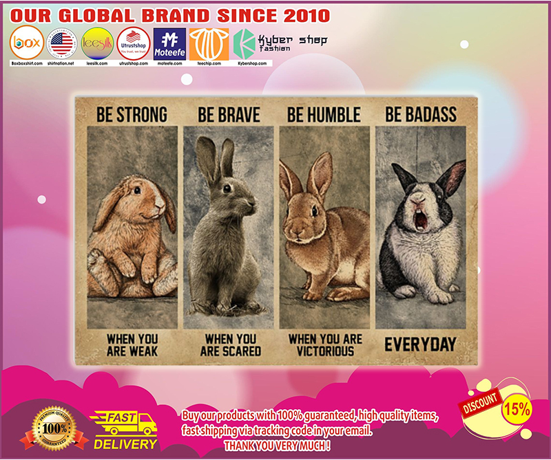 Rabbit be strong be brave be humble be badass poster - LIMITED EDITION BBS