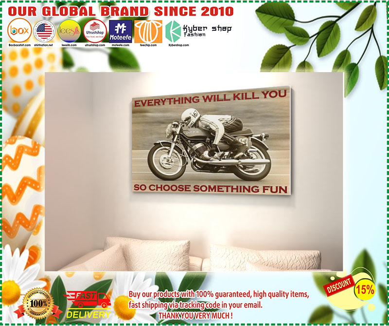 Racing everything will kill you so choose something fun poster – LIMITED EDITION