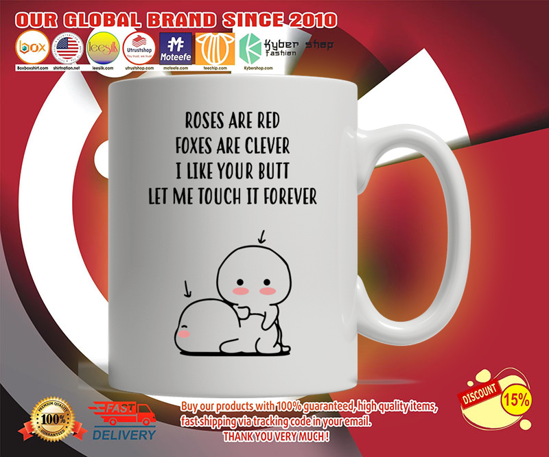 Roses are red foxes are clever I like your butt custom personalized name mug