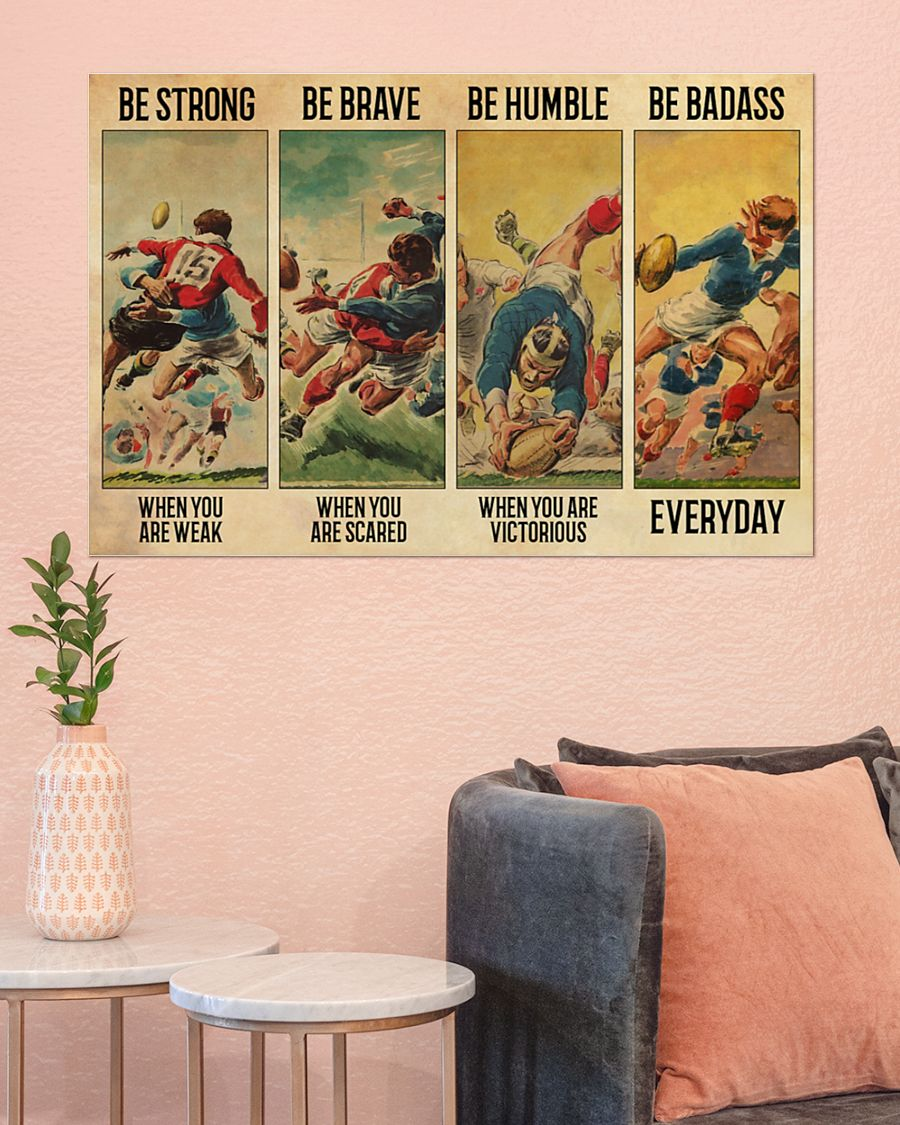 Rugby be strong be brave be human be badass poster